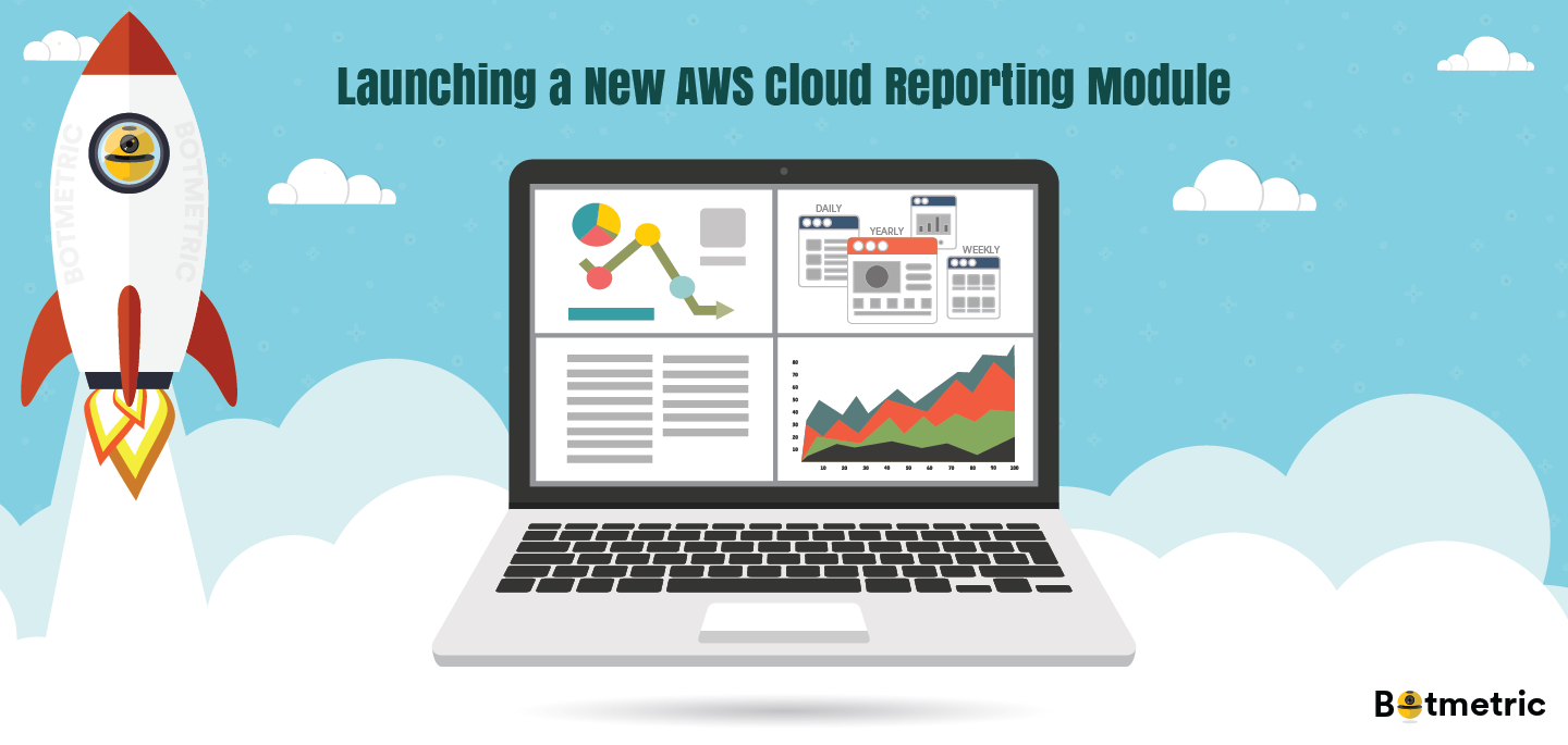 Make AWS Cloud Management a Breeze with New Botmetric Cloud Reporting Module